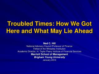 Troubled Times: How We Got Here and What May Lie Ahead