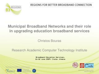 Municipal Broadband Networks and their role in upgrading education broadband services
