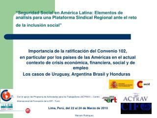 Seguridad Social en Am rica Latina: Elementos de an lisis para una Plataforma Sindical Regional ante el reto de la incl
