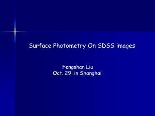 Fengshan Liu  Oct. 29, in Shanghai
