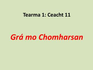 Tearma 1: Ceacht 11 Grá mo Chomharsan