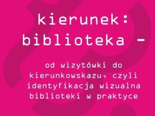 kierunek: biblioteka -