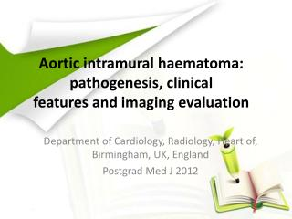 Aortic intramural  haematoma : pathogenesis, clinical features and imaging evaluation