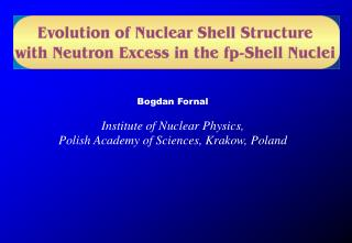 Bogdan Fornal Institute of Nuclear Physics,  Polish Academy of Sciences, Krakow, Poland