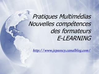 Pratiques Multimédias Nouvelles compétences des formateurs E-LEARNING