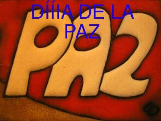 DÍÍIA DE LA PAZ