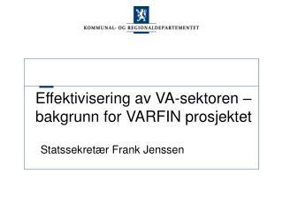 Effektivisering av VA-sektoren – bakgrunn for VARFIN prosjektet