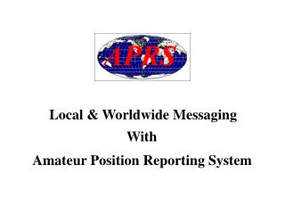 Local & Worldwide Messaging