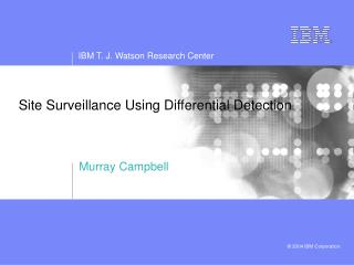 Site Surveillance Using Differential Detection