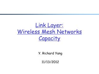 Link Layer: Wireless Mesh Networks Capacity