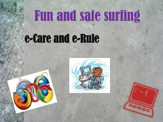 e-Care and e-Rule