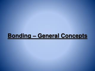 Bonding   General Concepts
