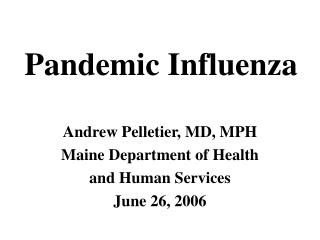 Andrew Pelletier, MD, MPH Maine Department of Health  and Human Services June 26, 2006