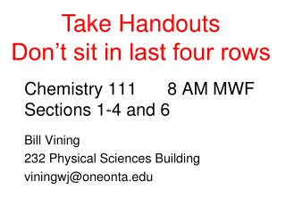 Chemistry 111		8 AM MWF Sections 1-4 and 6