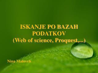 ISKANJE PO BAZAH PODATKOV (Web of science, Proquest,...)