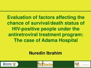 Evaluation of factors affecting the chance of survival