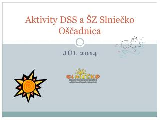 Aktivity DSS a ŠZ Slniečko Oščadnica