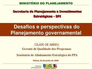 Secretaria de Planejamento e Investimentos Estrat gicos - SPI