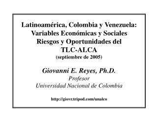 Latinoam rica, Colombia y Venezuela: Variables Econ micas y Sociales Riesgos y Oportunidades del  TLC-ALCA septiembre de