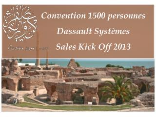 Convention 1500 personnes Dassault Systèmes  Sales Kick Off 2013