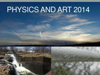 Physics and Art 2014