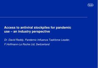 Access to antiviral stockpiles for pandemic use � an industry perspective