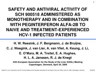 SAFETY AND ANTIVIRAL ACTIVITY OF SCH 900518 ADMINISTERED AS MONOTHERAPY AND IN COMBINATION WITH PEGINTERFERON ALFA-2B TO