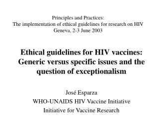 Why to develop specific guidelines for HIV vaccine research?