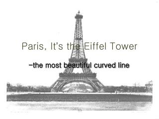 Paris, It ' s the Eiffel Tower