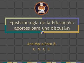 Epistemolog a de la Educaci n: aportes para una discusi n