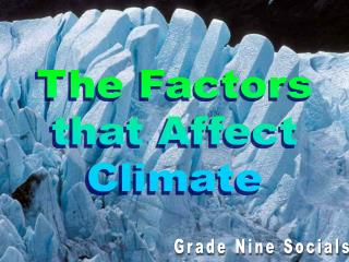 The Factors that Affect Climate