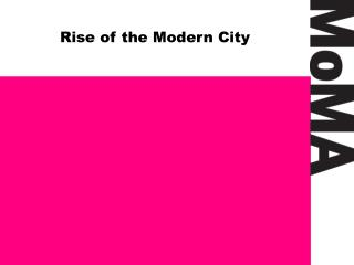 Rise of the Modern City