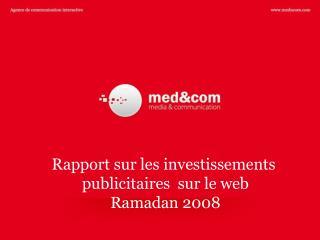 Rapport sur les investissements  publicitaires  sur le web Ramadan 2008