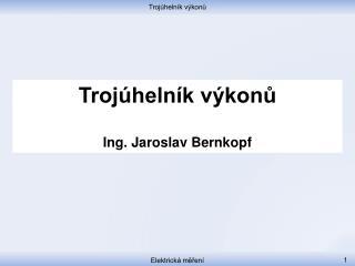 Trojúhelník výkonů Ing. Jaroslav Bernkopf