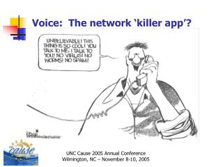 Voice:  The network  killer app