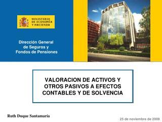 VALORACION DE ACTIVOS Y  OTROS PASIVOS A EFECTOS CONTABLES Y DE SOLVENCIA