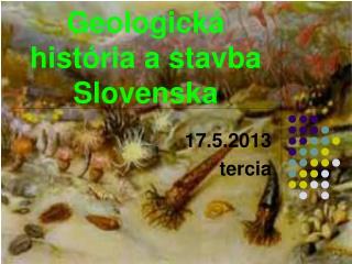Geologická história a stavba Slovenska