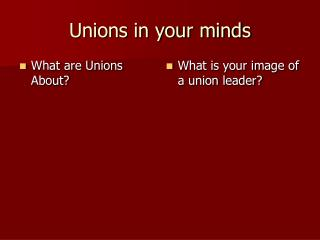 Unions in your minds