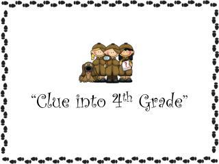 """ Clue into 4 th  Grade """