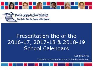 Presentation the of the 2016-17 , 2017-18 & 2018-19  School  Calendars