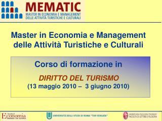 Master in Economia e Management delle Attivit� Turistiche e Culturali Corso di formazione in