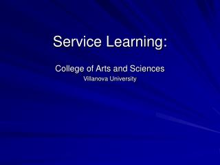 Service Learning: College of Arts and Sciences Villanova University
