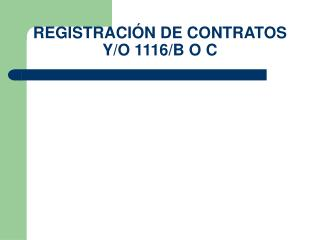REGISTRACIÓN DE CONTRATOS Y/O 1116/B O C