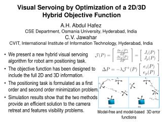 Visual Servoing by Optimization of a 2D/3D Hybrid Objective Function