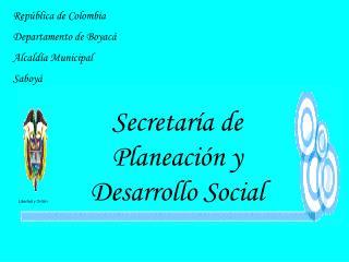 Secretar�a de Planeaci�n y Desarrollo Social