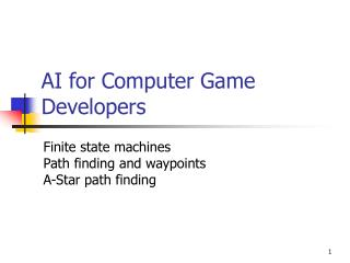 AI for Computer Game Developers