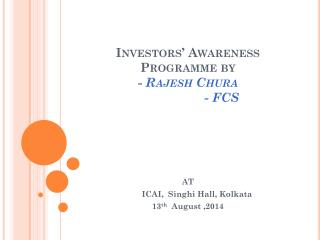 Investors' Awareness Programme by -  Rajesh  Chura                    - FCS