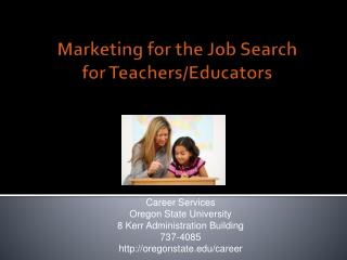Marketing for the Job Search for Teachers/Educators
