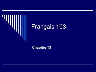 Fran çais 103