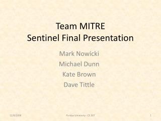 Team MITRE Sentinel Final Presentation